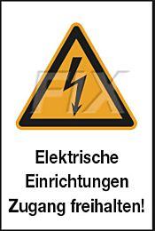 Elektr. Einrichtungen - Zugang freihalten!